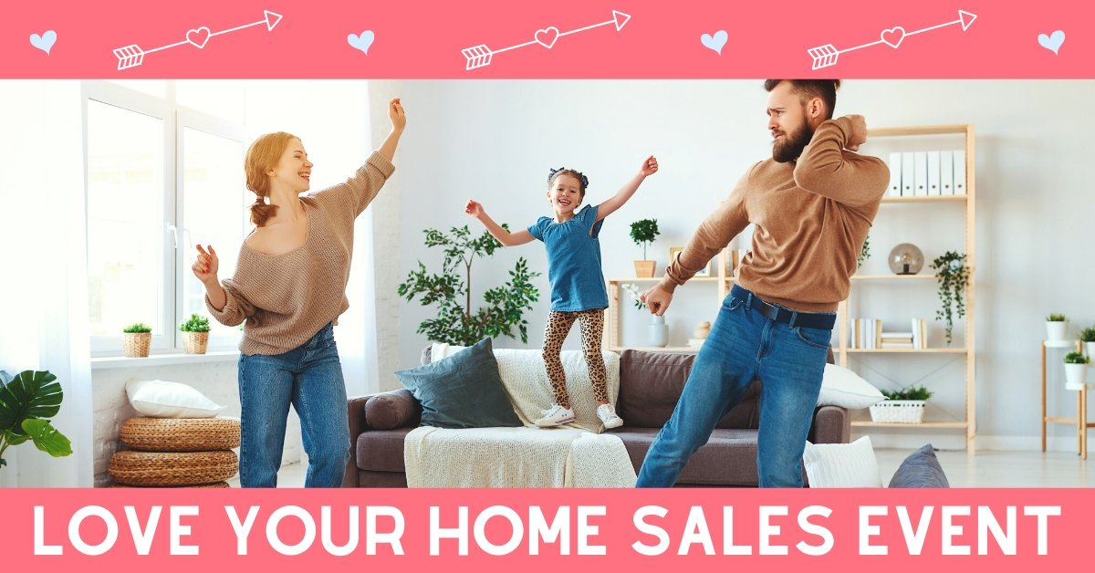 Love Your Home Sales Event